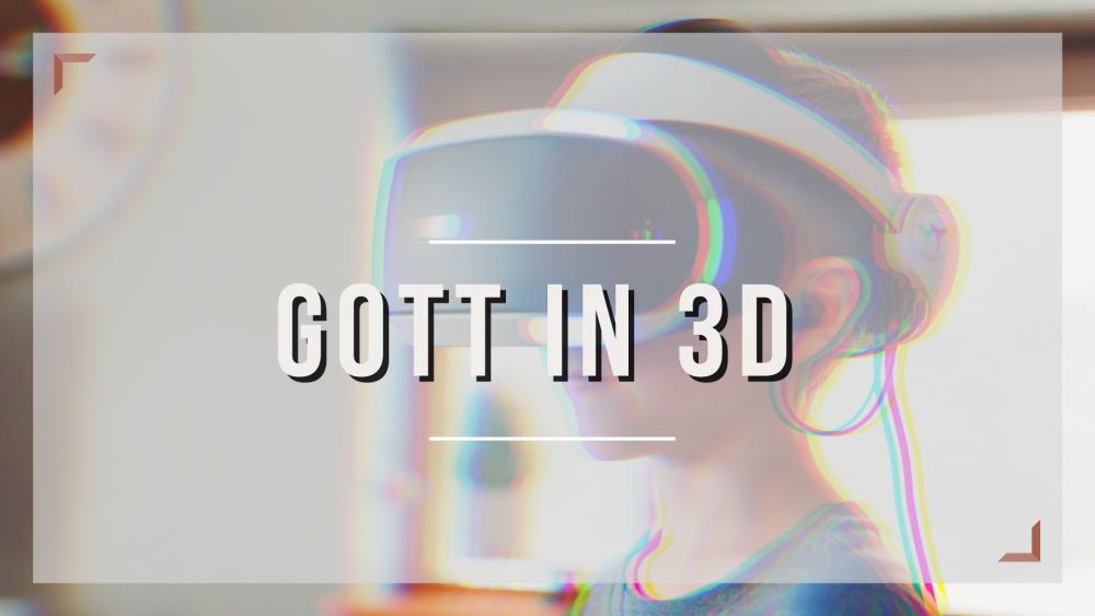 Gott in 3D